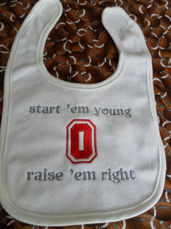 Hey, I found this really awesome Etsy listing at https://www.etsy.com/listing/164427565/baby-bib-ohio-state-start-em-young