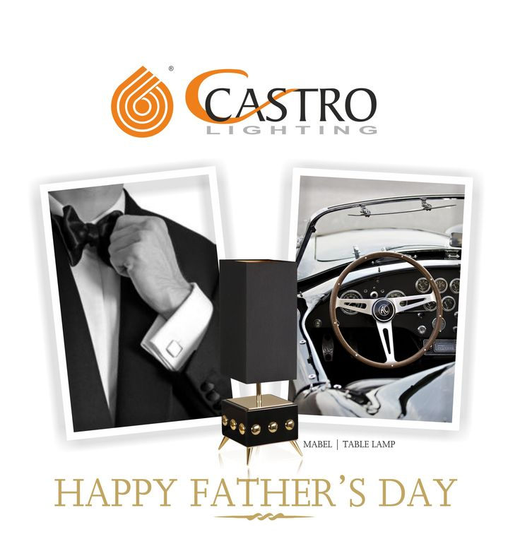 Happy Father's Day by Castro Lighting