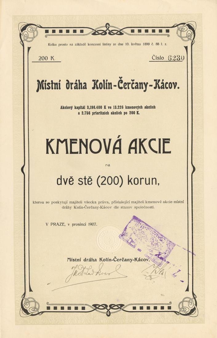 Místní dráha Kolín-Čerčany-Kácov (Localbahn Kolin-Cercan-Kacov). Kmenová akcie na 200 Korun. Praha, 1907.