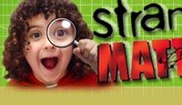 Strange Matter: Discover the secretes to everyday stuff!