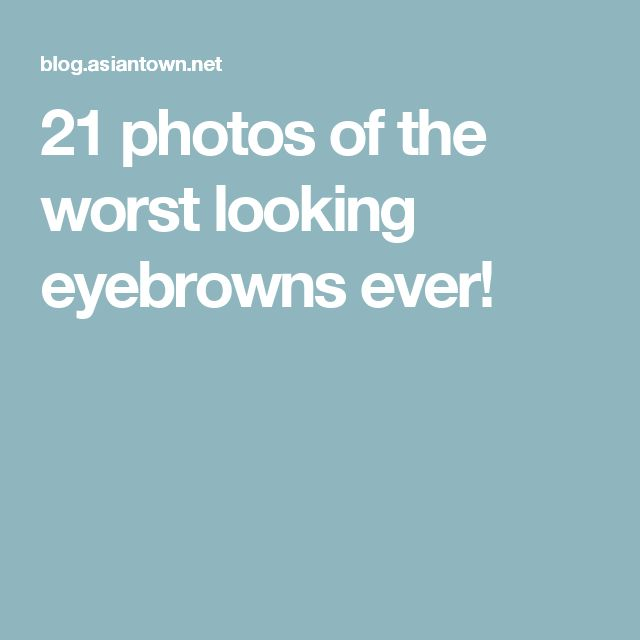 21 photos of the worst looking eyebrowns ever!