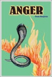 Anger :    Anger, pride, attachment and greed are weaknesses in a person. Where is the need for a strong person to resort to anger? People try to control and subdue others through the fear from anger