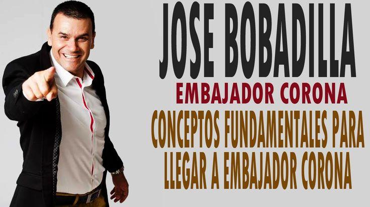 Jose Bobadilla / Aspectos Fundamentales para llegar a Embajador Corona