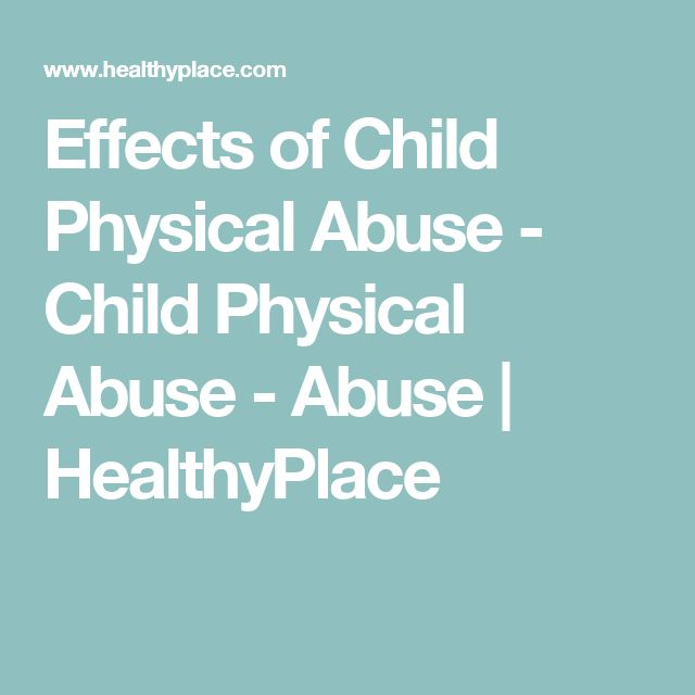 Effects of Child Physical Abuse - Child Physical Abuse - Abuse | HealthyPlace