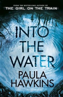 """""""Into the water"""", by Paula Hawkins - A single mother turns up dead at the bottom of the river that runs through town. Earlier in the summer, a vulnerable teenage girl met the same fate. They are not the first women lost to these dark waters, but their deaths disturb the river and its history, dredging up secrets long submerged."""