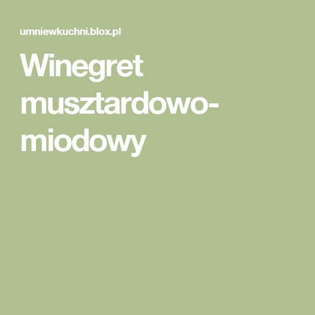 Winegret musztardowo- miodowy