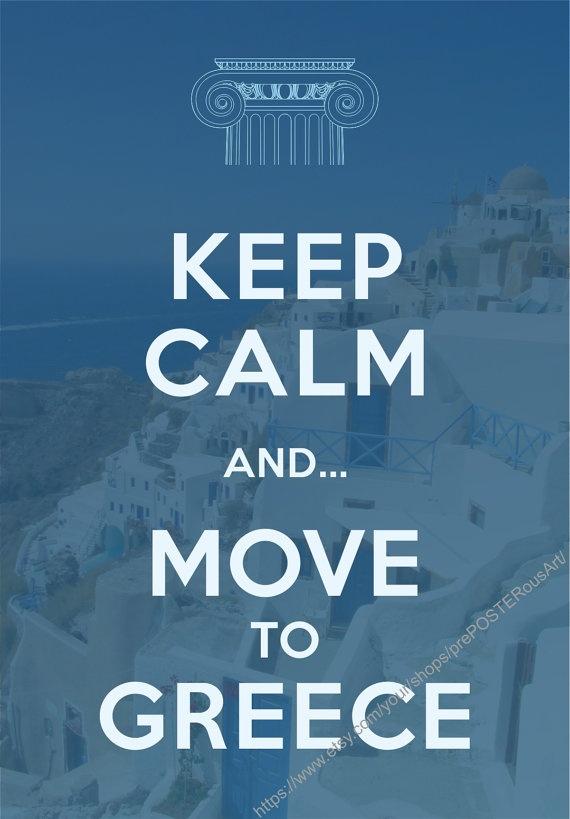 Keep Calm & Move to Greece