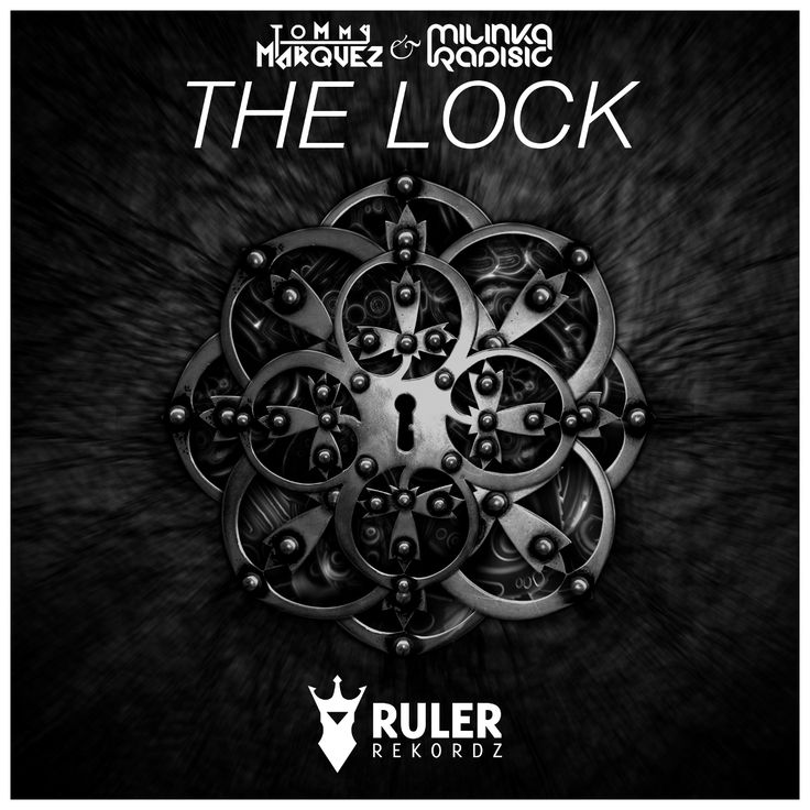 RRZ014 - Ruler Rekordz  The Lock (Original Mix) - Tommy Marquez & Milinka Radisic  Get it at beatport: http://www.beatport.com/release/the-lock/1411264