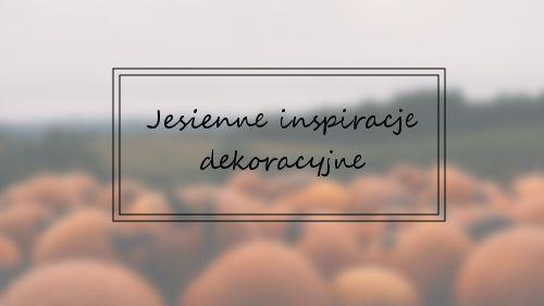 Book Written Rose: Jesienne inspiracje dekoracyjne