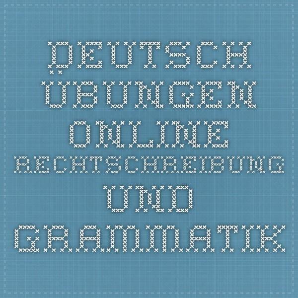 Deutsch-Übungen online - Rechtschreibung und Grammatik