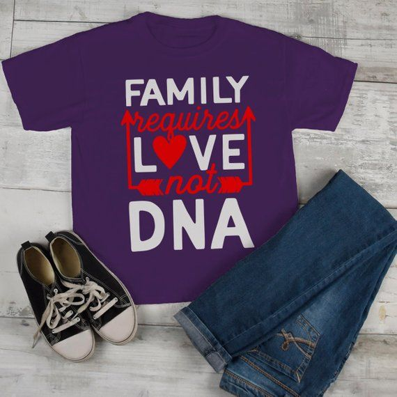 Gift  Fun Tee Ladies T shirt FAMILY REQUIRES LOVE NOT DNA