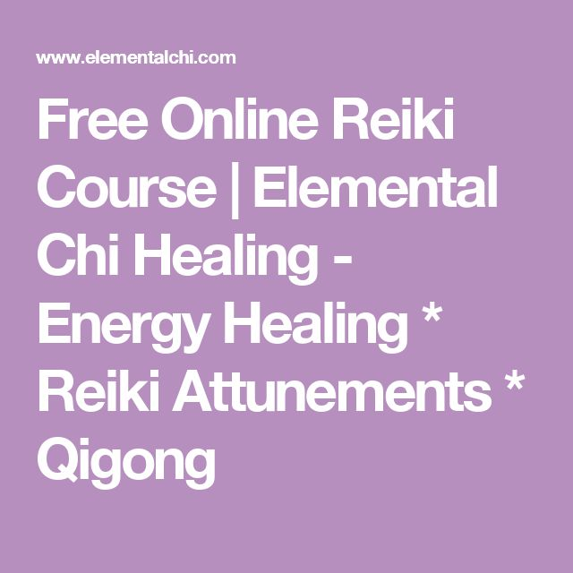 Free Online Reiki Course | Elemental Chi Healing - Energy Healing * Reiki Attunements * Qigong