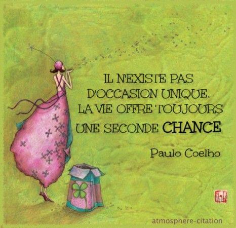LA VIE OFFRE TOUJOURS UNE SECONDE CHANCEIL N'EXISTE PAS D'OCCASION UNIQUE, LA VIE OFFRE TOUJOURS UNE SECONDE CHANCE - Paulo Coelho
