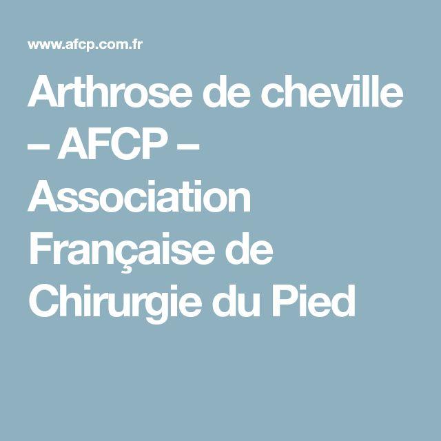 Arthrose de cheville – AFCP – Association Française de Chirurgie du Pied