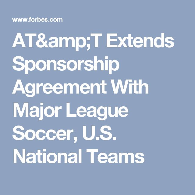 AT&T Extends Sponsorship Agreement With Major League Soccer, U.S. National Teams