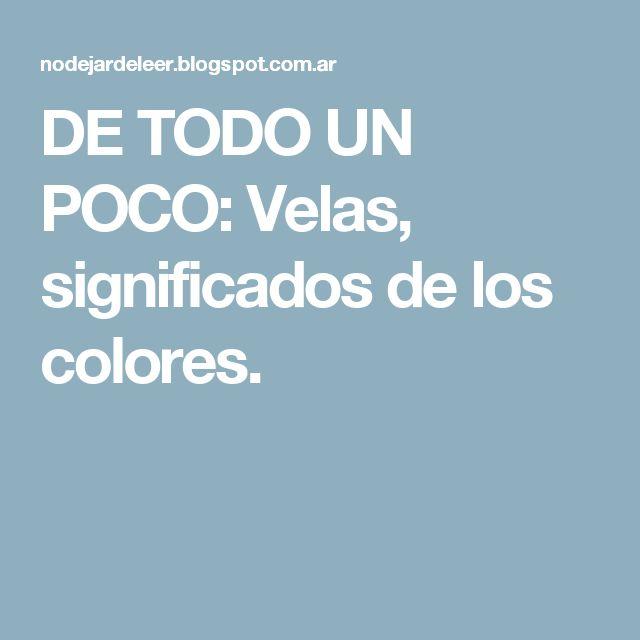 DE TODO UN POCO: Velas, significados de los colores.