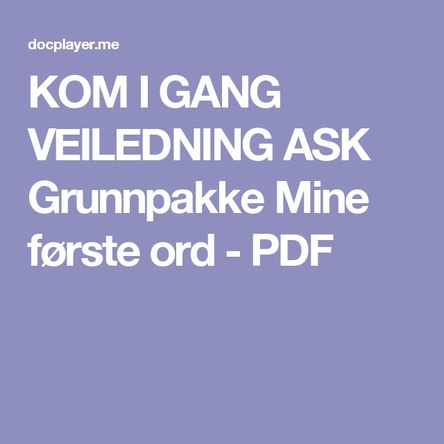 KOM I GANG VEILEDNING ASK Grunnpakke Mine første ord - PDF