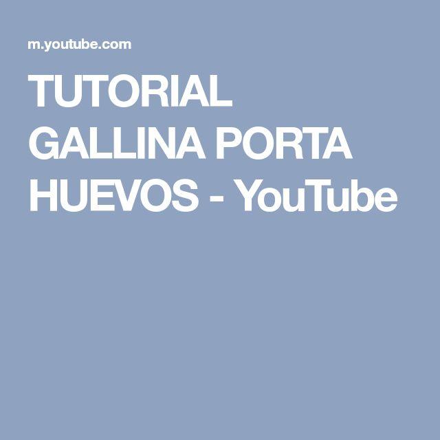 TUTORIAL GALLINA PORTA HUEVOS - YouTube