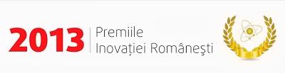 http://citesteviseazatraieste.blogspot.ro/2013/05/premiile-inovatiei-romanesti-2013.html