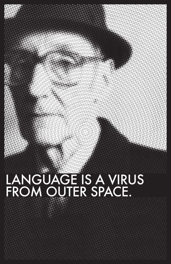 Languages, Williams S Burroughs Quotes, Book, Quotes Thoughts Inspiration, William S Burroughs Quotes, Http Languageisavirus Com, Williams Burroughs, Beats Generation Quotes, Outer Spaces