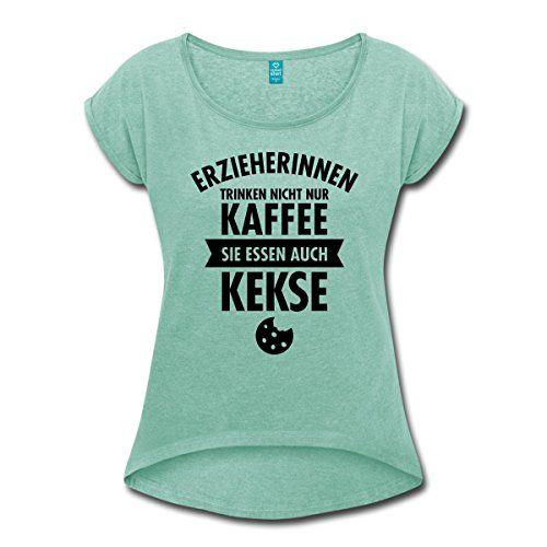 Erzieherinnen Trinken Nicht Nur Kaffee Frauen T Shirt Mit... Https:/