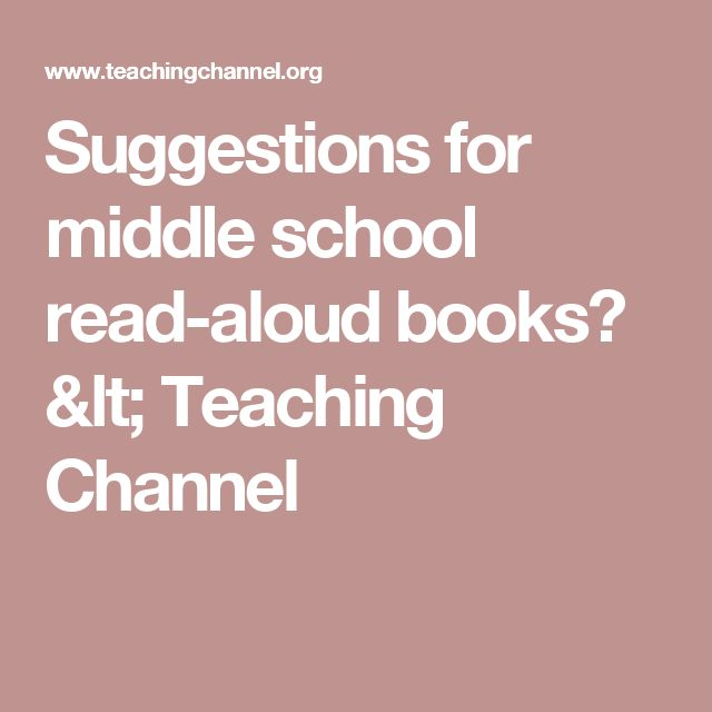 Suggestions for middle school read-aloud books? < Teaching Channel