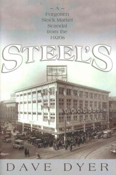 Steel's: A Forgotten Stock Market Scandal from the 1920's