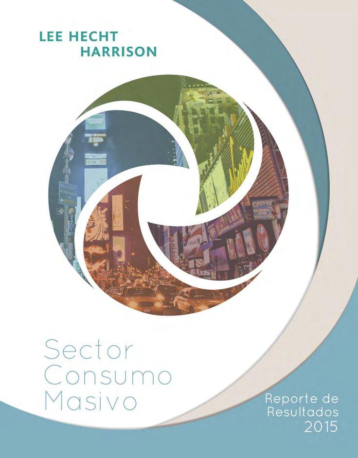 Reporte de resultados. Sector: Consumo masivo  Este es el resultado de nuestro trabajo de asesoría y acompañamiento a nuestros clientes en el secotr de consumo masivo.