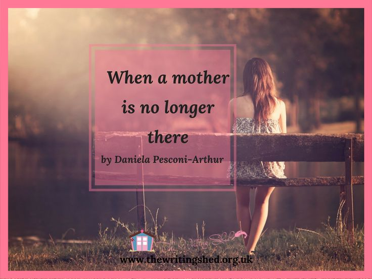 It doesn't matter how old you are, at any stage of your life; when your mother is no longer there, everything changes.