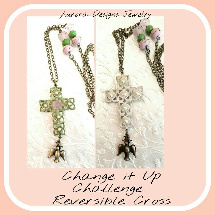 01.26.18 Change it Up Challenge Reversible Cross designed and created by Marcia Tuzzolino of Aurora Designs Jewelry