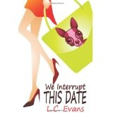 We Interrupt This Date (Paperback)By L. C. Evans