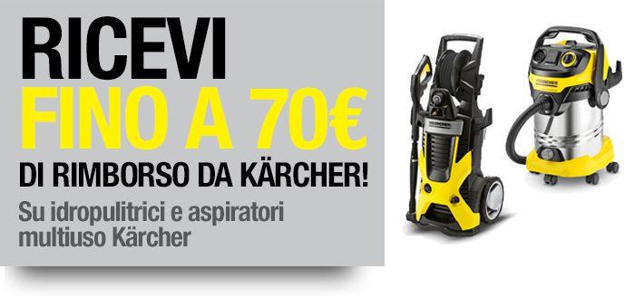 promozione karcher , ricevi rimborsi fino a 70€ su idropulitrici e aspiratori!