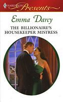 The Billionaire's Housekeeper Mistress by Emma Darcy