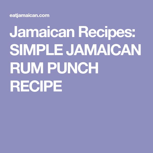 Jamaican Recipes: SIMPLE JAMAICAN RUM PUNCH RECIPE