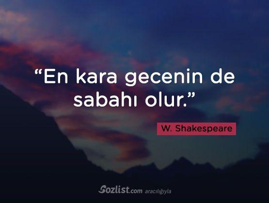 """""""En kara gecenin de sabahı olur."""" #william #shakespeare #sözleri #yazar #şair #kitap #şiir #özlü #anlamlı #sözler"""