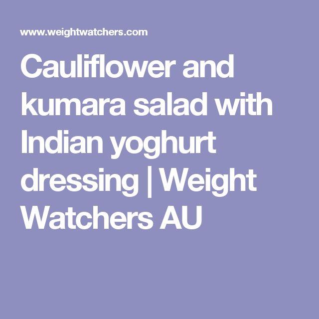 Cauliflower and kumara salad with Indian yoghurt dressing   Weight Watchers AU