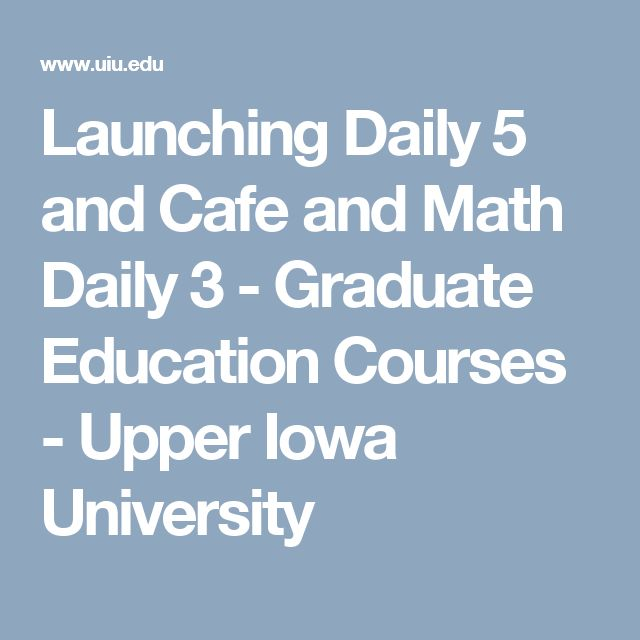 Launching Daily 5 and Cafe and Math Daily 3 - Graduate Education Courses - Upper Iowa University