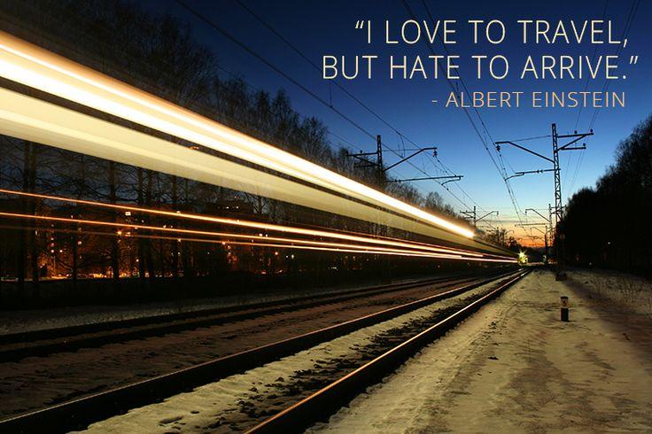 """Worldatlas.com Travel Quote: """"I love to travel, but hate to arrive."""" - Albert Einstein"""
