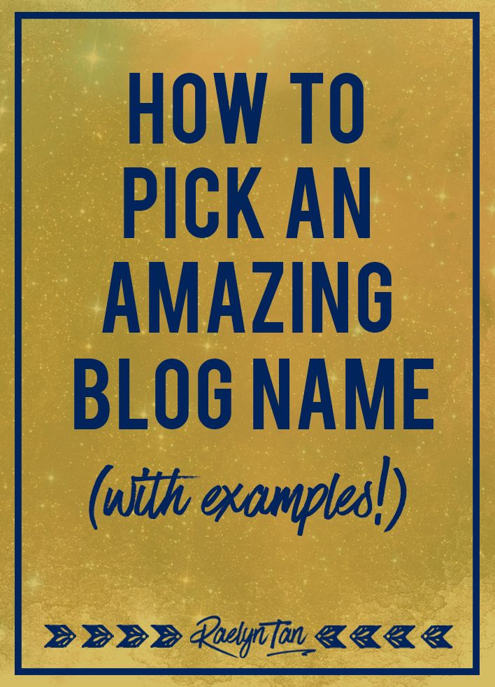 How To Pick An Amazing Blog Name With Real Examples