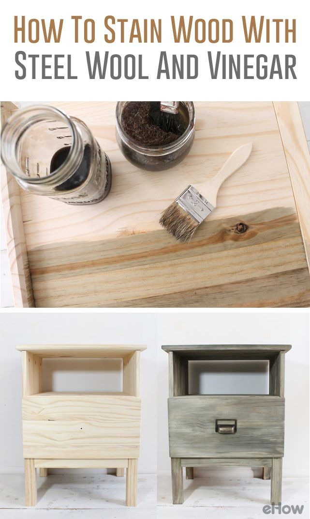 How To Stain Wood With Steel Wool And Vinegar Diy Wood