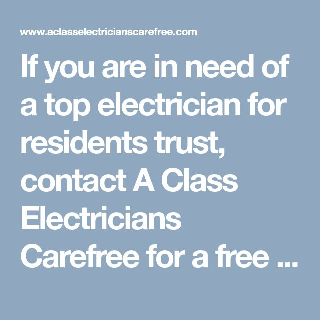 If you are in need of a top electrician for residents trust, contact A Class Electricians Carefree for a free consultation on lighting and wiring services. Call us now at (480) 719-3438. #CarefreeElectrician #ElectricianCarefree #ElectricianCarefreeAZ #CarefreeElectricians #ElectricianinCarefree
