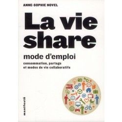La vie share : mode d'emploi : consommation, partage et modes de vie collaboratifs / Anne-Sophie Novel CEPE IAE Bibliiothèque 301.3 NOV  http://cataloguescd.univ-poitiers.fr/ClientBookLine/recherche/executerRechercheprogress.asp?bNewSearch=true&strTypeRecherche=pr_multicritere&txtDOCID=170127311&cboIndexFormatANY=touslesmots&CodeDocBaseList=BU_POITIERS
