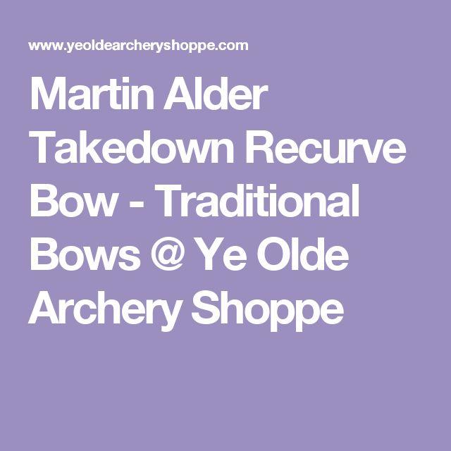 Martin Alder Takedown Recurve Bow - Traditional Bows @ Ye Olde Archery Shoppe