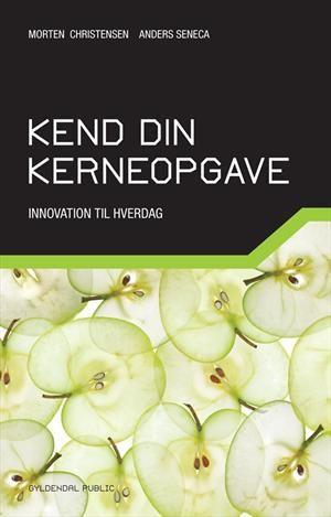Læs om Kend din kerneopgave - innovation til hverdag. Udgivet af Gyldendal. Bogens ISBN er 9788702124293, køb den her