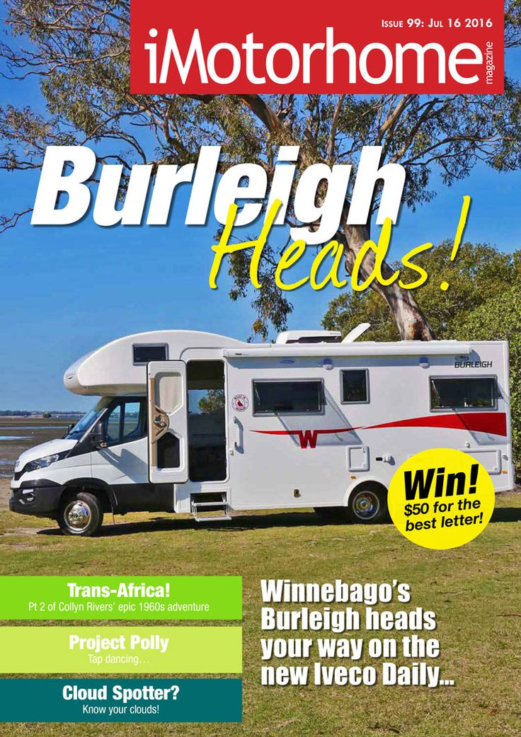 Issue 99 is now out and feature the new Winnebago Burleigh...