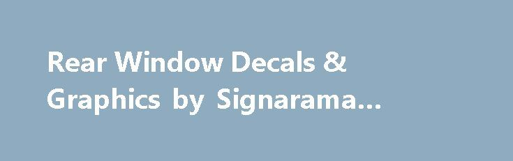 Rear Window Decals & Graphics by Signarama #salvage #auto http://autos.remmont.com/rear-window-decals-graphics-by-signarama-salvage-auto/  #auto window decals # Signarama creates Custom Rear Window Graphics for vehicles of all shapes and sizes. Our custom rear window decals are very popular for commercial vehicles and personally-owned... Read more >The post Rear Window Decals & Graphics by Signarama #salvage #auto appeared first on Auto.
