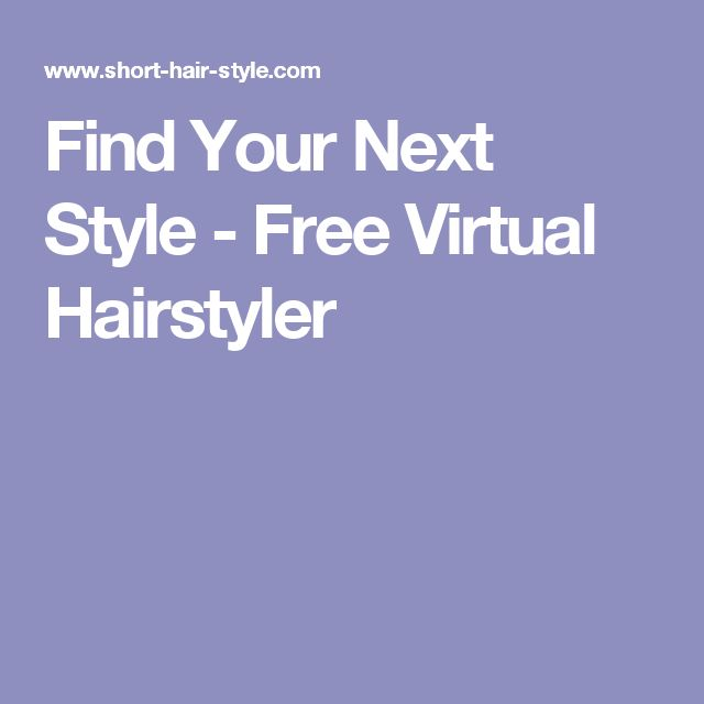 Find Your Next Style - Free Virtual Hairstyler