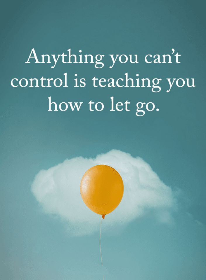 Quote Anything You Cant Control Is Teaching You How To Let Go