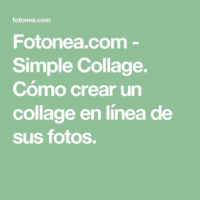 Fotonea.com - Simple Collage. Cómo crear un collage en línea de sus fotos.