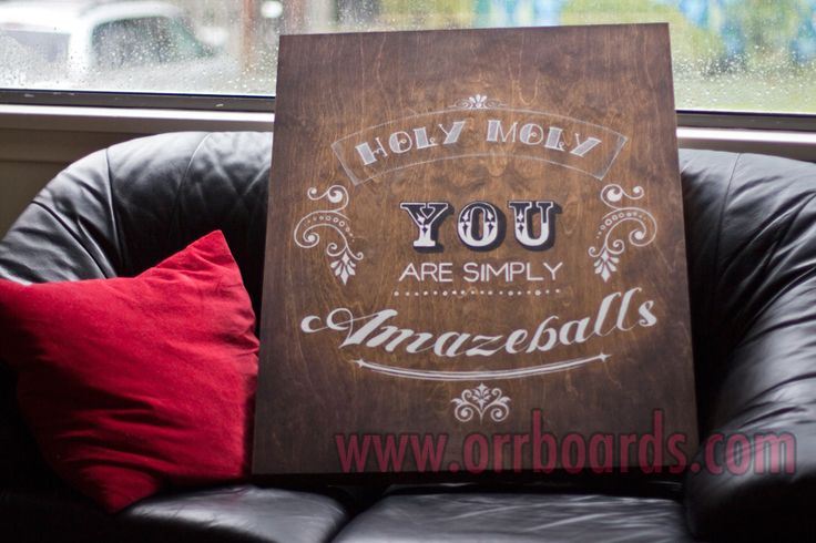 Orr Boards: Hand-painted, custom one-of-a-kind wooden boards!  Thoughtful art, perfect for gifts or beautiful decor that matches your unique style and chic taste!  www.orrboards.com  Holy Moly You Are Simply Amazeballs  painting, wood, quote, cute, funny, boyfriend, girlfriend